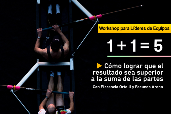 Workshop para Líderes de Equipos: «1+1=5»
